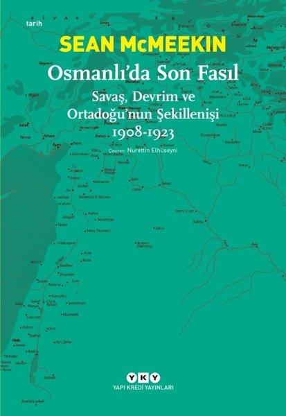 Osmanlıda Son Fasıl-Savaş Devrim ve Ortadoğunun Şekillenişi.pdf