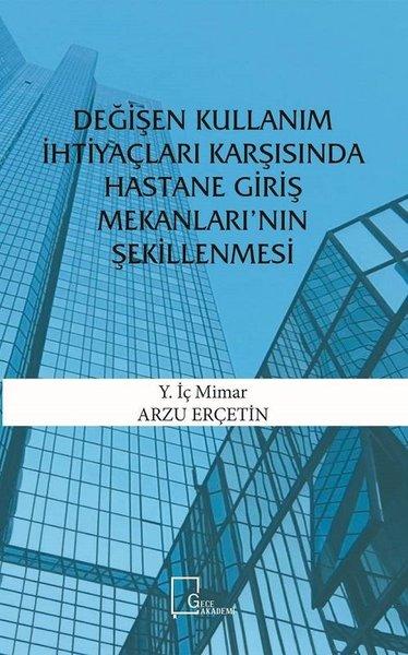 Değişen Kullanım İhtiyaçları Karşısında Hastane Giriş Mekanlarının Şekillenmesi.pdf
