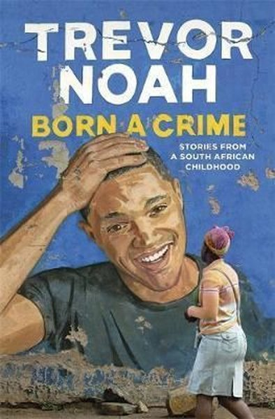Born A Crime: Stories from a South African Childhood.pdf