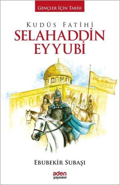 Kudüs Fatihi Selahaddin Eyyubi-Gençler İçin Tarih.pdf