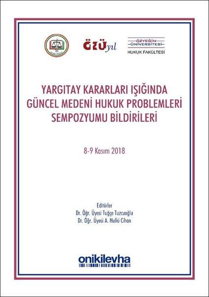 Yargıtay Kararları Işığında Güncel Medeni Hukuk Problemleri Sempozyum Tebliğleri.pdf