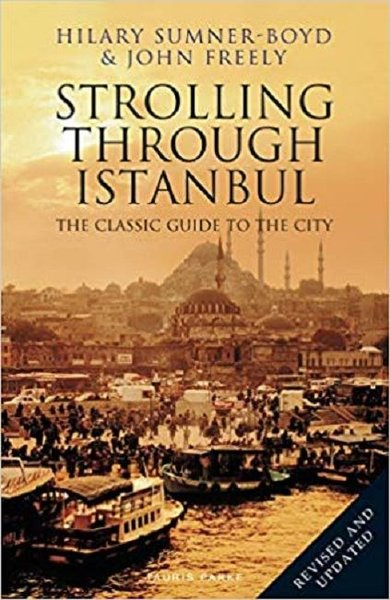 Strolling Through Istanbul: The Classic Guide to the City.pdf