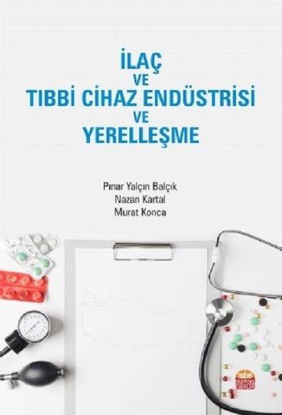 İlaç ve Tıbbi Cihaz Endüstrisi ve Yerelleşme.pdf