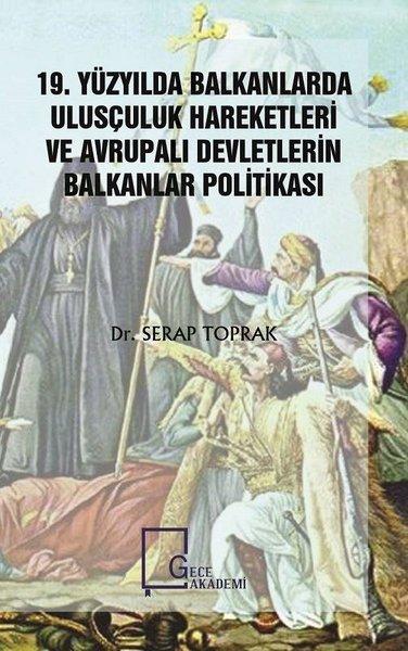 19.Yüzyılda Balkanlarda Ulusçuluk Hareketleri ve Avrupalı Devletlerin Balkanlar Politikası.pdf