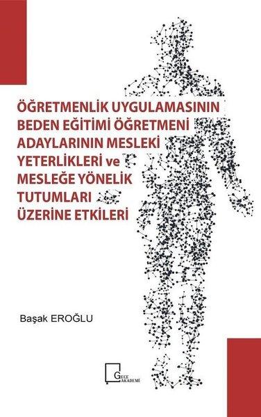 Öğretmenlik Uygulamasının Beden Eğitimi Öğretmeni Adaylarının Mesleki Yeterlilikleri ve Mesleğe Yöne.pdf