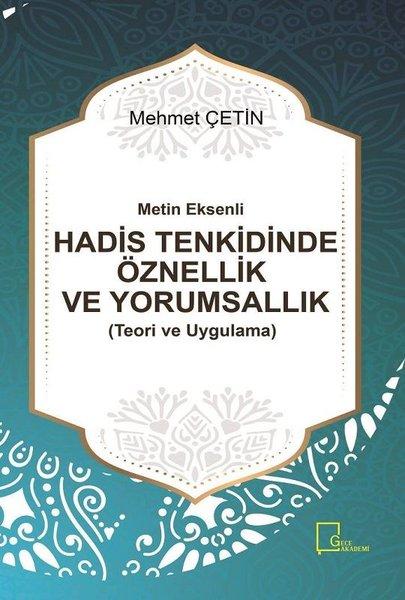 Metin Eksenli Hadis Tenkidinde Öznellik ve Yorumsallık (Teori ve Uygulama).pdf