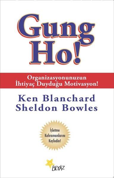 Gung Ho!-Organizasyonunuzun İhtiyaç Duyduğu Motivasyon.pdf