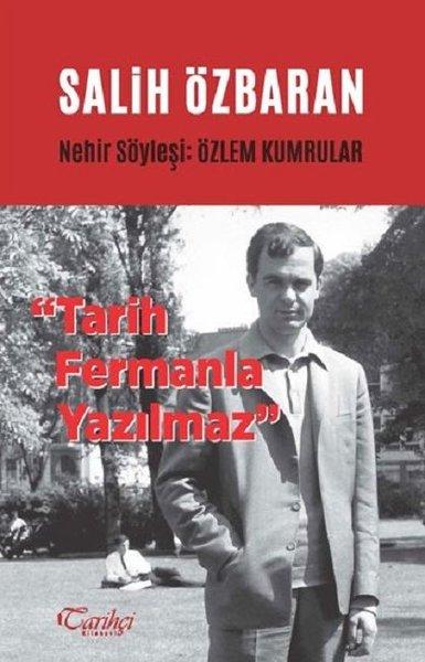 Salih Özbaran-Tarih Fermanla Yazılmaz.pdf