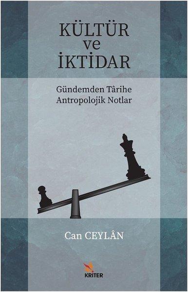 Kültür ve İktidar-Gündemden Tarihe Antropolojik Notlar.pdf
