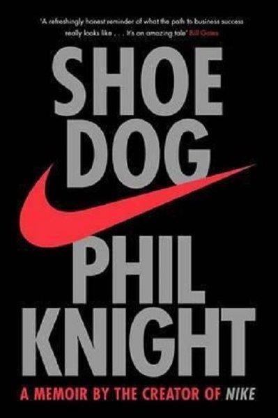 Shoe Dog: A Memoir by the Creator of NIKE.pdf