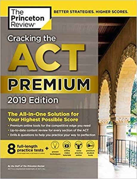 Cracking the ACT Premium Edition with 8 Practice Tests 2019: 8 Practice Tests + Content Review + St.pdf