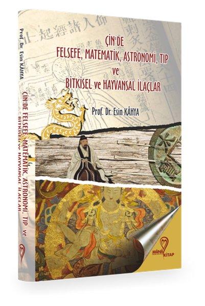 Çinde Felsefe Matematik Astronomi Tıp ve Bitkisel Hayvansal İlaçlar.pdf