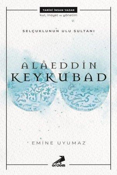 Alaeddin Keykubat-Selçuklu'nun Ulu Sultanı.pdf