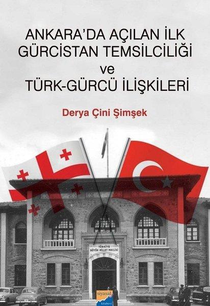 Ankara'da Açılan ilk Gürcistan Temsilciliği ve Türk-Gürcü İlişkileri.pdf