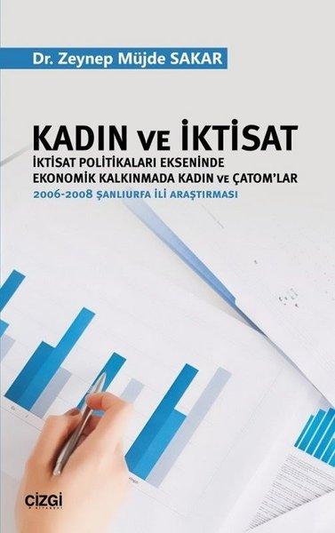 Kadın ve İktisat-İktisat Politikaları Ekseninde Ekonomik Kalkınmada Kadın ve Çatomlar.pdf