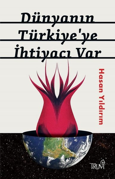 Dünyanın Türkiyeye İhtiyacı Var.pdf