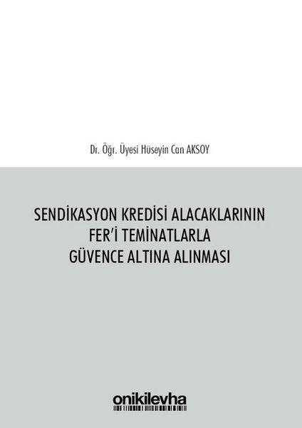 Sendikasyon Kredisi Alacaklarının Feri Teminatlarla Güvence Altına Alınması.pdf