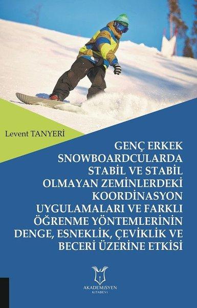 Genç Erkek Snowboardcularda Stabil ve Stabil Olmayan Zeminlerdeki Koordinasyon Uygulamaları ve Farkl.pdf