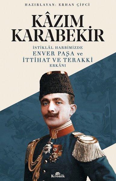 İstiklal Harbimizde Enver Paşa ve İttihat ve Terakki Erkanı.pdf