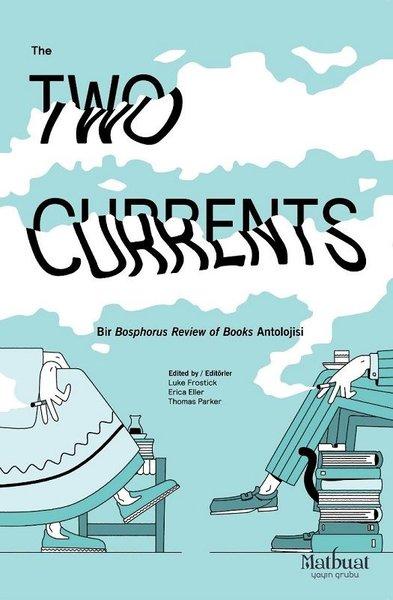 Two Currents-Bir Bosphorus Rewiew of Books Antolojisi.pdf