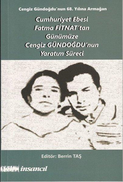Cumhuriyet Ebesi Fatma Fitnattan Günümüze Cengiz Gündoğdunun Yaratım Süreci.pdf
