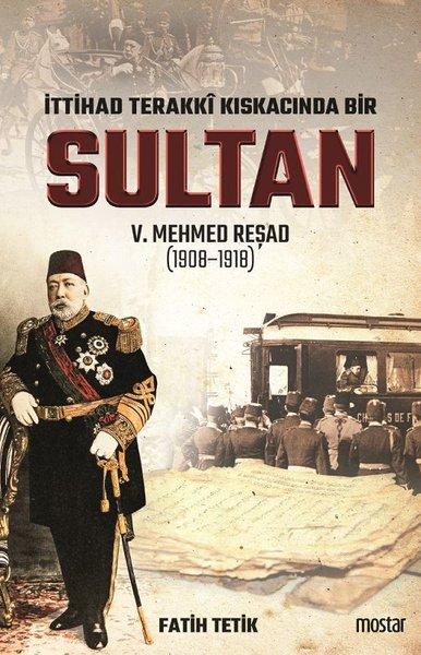 İttihat Terakki Kıskacında Bir Sultan 5.Mehmed Reşad.pdf