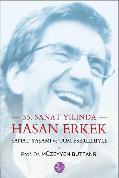 35.Sanat Yılında Hasan Erkek-Sanat Yaşamı ve Tüm Eserleriyle.pdf