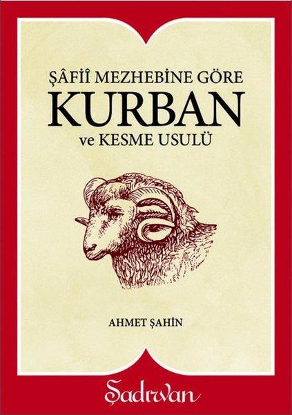 Şafii Mezhebine Göre: Kurban ve Kesme Usulü-Küçük Boy.pdf