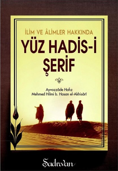 İlim ve Alimler Hakkında Yüz Hadis-i Şerif-Küçük Boy.pdf