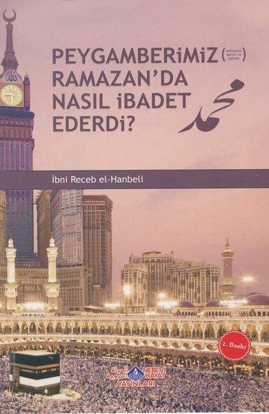 Peygamberimiz Ramazanda Nasıl İbadet Ederdi?.pdf