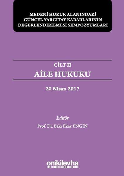 Medeni Hukuk Alanındaki Güncel Yargıtay Kararlarının Değerlendirilmesi Sempozyumları Cilt 2-Aile Huk.pdf