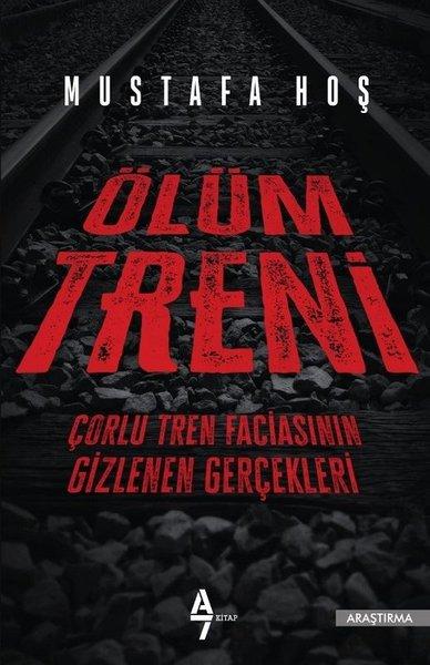Ölüm Treni-Çorlu Tren Faciasının Gizlenen Gerçekleri.pdf