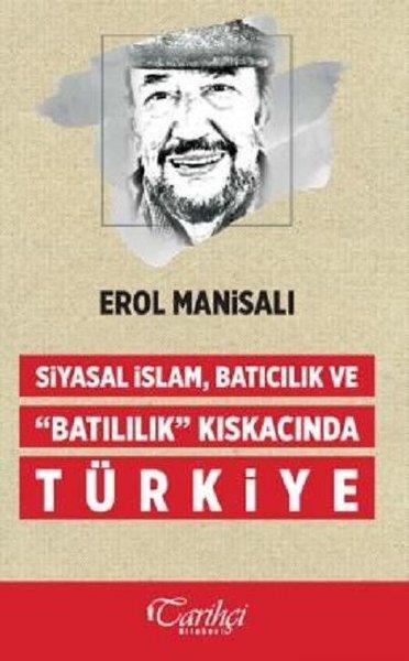 Siyasal İslam, Batıcılık ve Batılılık Kıskacında Türkiye.pdf