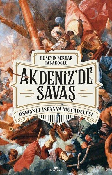 Akdenizde Savaş: Osmanlı-İspanya Mücadelesi.pdf