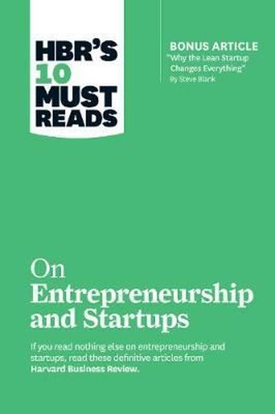 HBRs 10 Must Reads on Entrepreneurship and Startups (featuring Bonus Article Why the Lean Startup.pdf
