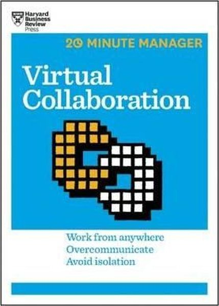 Virtual Collaboration (HBR 20-Minute Manager Series).pdf