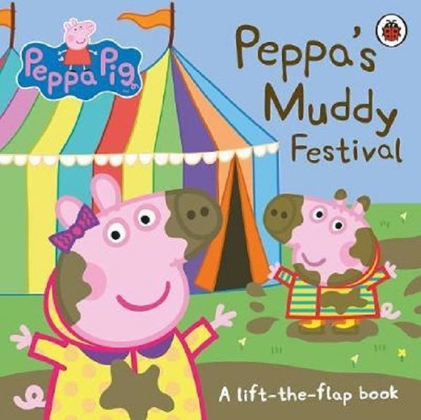 Peppa Pig: Peppas Muddy Festival: A Lift-the-Flap Book.pdf