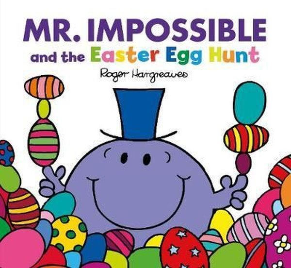 Mr Impossible and the Easter Egg Hunt (Mr. Men and Little Miss Picture Books).pdf