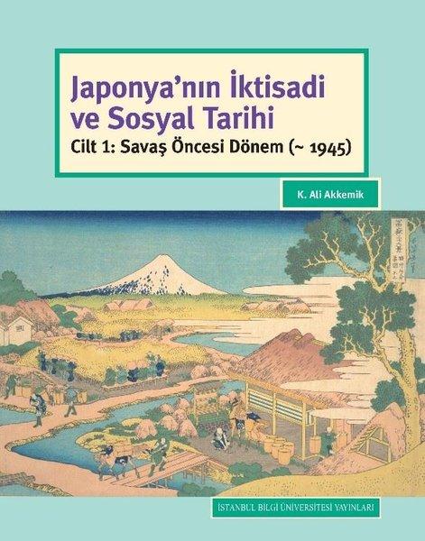 Japonyanın İktisadi ve Sosyal Tarihi-Cilt 1 Savaş Öncesi Dönem.pdf