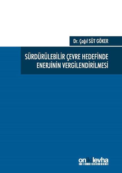 Sürdürülebilir Çevre Hedefinde Enerjinin Vergilendirilmesi.pdf