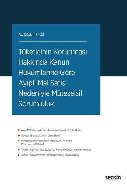 Tüketicinin Korunması Hakkında Kanun Hükümlerine Göre Ayıplı Mal Satışı Nedeniyle Müteselsil Sorumlu.pdf