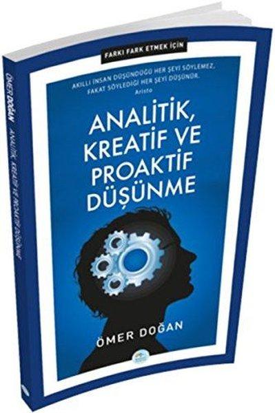 Analitik Kreatif ve Proaktif Düşünme - Farkı Fark Etmek İçin.pdf
