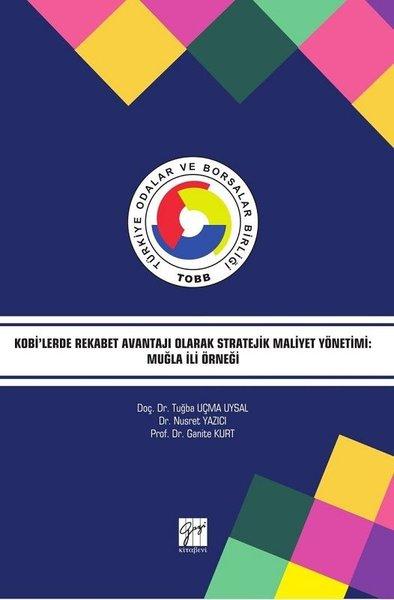 Kobilerde Rekabet Avantajı Olarak Stratejik Maliyet Yönetimi-Muğla İli Örneği.pdf