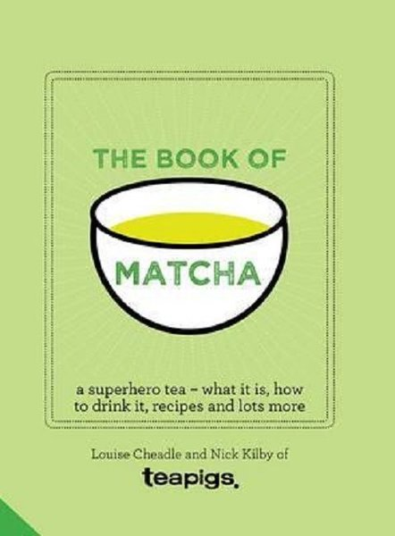 The Book of Matcha: A Superhero Tea - What It Is How to Drink It Recipes and Lots More.pdf