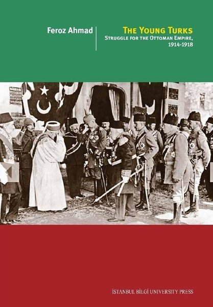 The Young Turks: Struggle for the Ottoman Empire 1914-1918.pdf