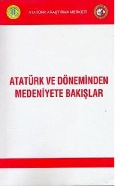 Atatürk ve Döneminden Medeniyete Bakışlar.pdf