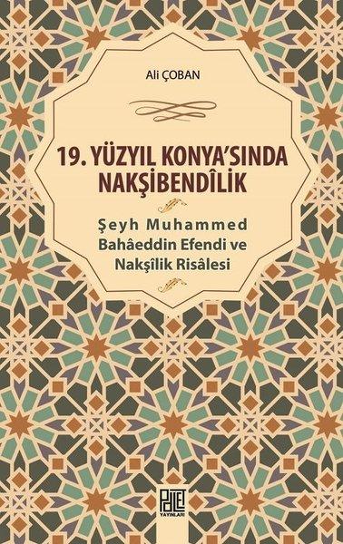 19.Yüzyıl Konyasında Nakşibendilik-Şeyh Muhammed Bahaeddin Efendi ve Nakşilik Risalesi.pdf