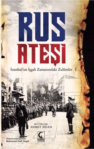 Rus Ateşi-İstanbulun İşgali Zamanındaki Zulümler.pdf