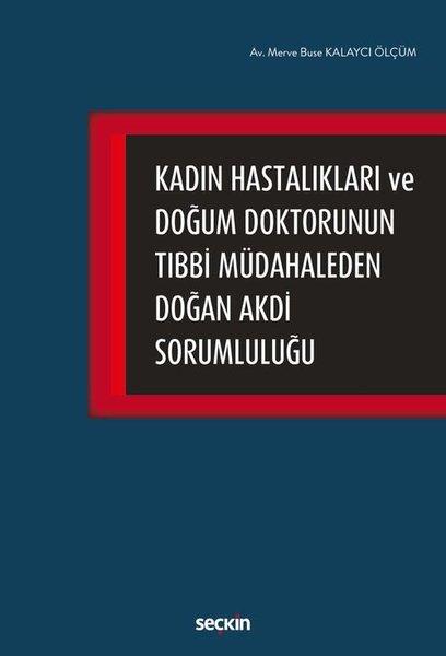 Kadın Hastalıkları ve Doğum Doktorunun Tıbbi Müdaheleden Doğan Akdi Sorumluluğu.pdf