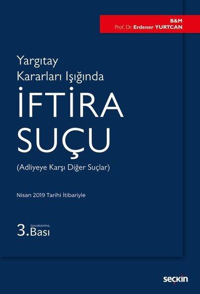 Yargıtay Kararları Işığında İftira Suçu-Adliyeye Karşı Diğer Suçlar.pdf